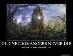 Old Necromancers.