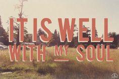 when peace like a river attendeth my way...when sorrows like sea billows roll