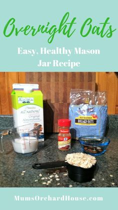 Overnight Oats - Deviously Healthy & Super Easy Mason Jar Recipe. MumsOrchardHouse.com