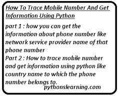 How to trace mobile number and get information using python | python tutorials point Form Name, Name Tracing, To Trace, Country Names, Python, Prompts, Numbers, Tutorials, Wizards