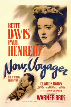 Now, Voyager (1942). One of those old Bette Davis movies always worth watching.