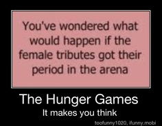 I HAVE thought about this before... Hm... Hunger games humor / Funny