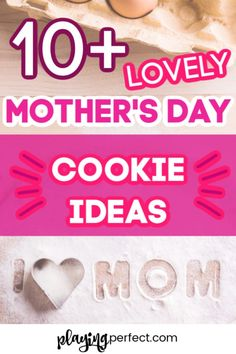 Mother's Day cookie ideas! Want the best Mother's Day cookie idea? Mom will love these simple Mother's Day cookies including decorated Mother's Day cookies, chocolate chip Mother's Day cookies, and Mother's Day cookies with royal icing! These are the best Mother's Day gifts! | playingperfect.com | #mothersdaycookies #mothersday #cookiesformom #cookieideas #mothersdaybrunch #mothersdaygifts #playingperfect #bakewithmom #easyrecipes #simplerecipes #easycookies #mothersdayideas