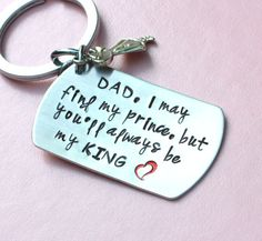 Father Key chain DAD I may find my prince but you by CrossEarth, $26.00