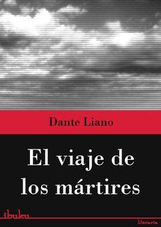 El viaje de los mártires #DanteLiano #Libros #Literatura #ebook #cover #Guatemala