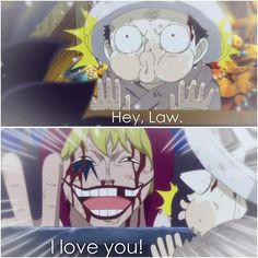 Law! I love you..