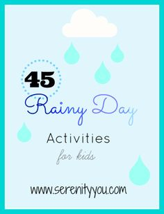 45 Rainy Day Activities for Kids at @SerenityYou #kids #activitys