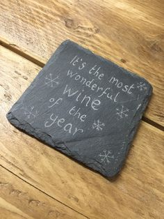 Christmas coaster, Its the most wonderful wine of the year ready to ship engraved slate coaster - hand engraved drinks coasters, wine lover by RockeryCottage on Etsy https://www.etsy.com/uk/listing/259100864/christmas-coaster-its-the-most-wonderful
