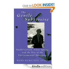 Amazon.com: The Gentle Subversive:Rachel Carson, Silent Spring, and the Rise of the Environmental Movement (New Narratives in American History) eBook: Mark Hamilton Lytle: Kindle Store