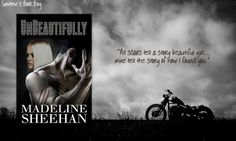★ REVIEW ★  Unbeautifully (Undeniable #2) by Madeline Sheehan ✰✰✰✰✰    http://smittensbookblog.wordpress.com/2013/05/29/unbeautifully-undeniable-2-by-madeline-sheehan-✰✰✰✰✰/