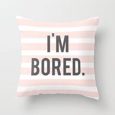 Bored Throw Pillow by Miss Modern Shop - $20.00