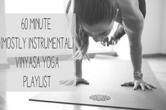 Pin now, practice yoga later to this 60 minute mostly instrumental vinyasa yoga playlist.