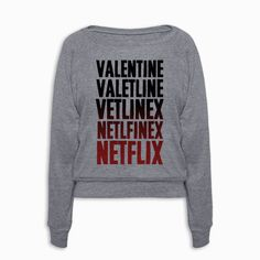 When you say Valentine's Day I can only think of how single I am. Show some single pride and how easily valentines can be confused with laying up all day streaming netflix. It's adorned with the word valentine morphing over several lines into netflix and is made of 100% single.