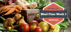 Whole30 Meal Plan Week 3 | Our Paleo Life