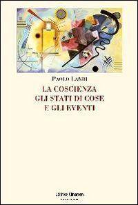Prezzi e Sconti: La #coscienza gli stati di cose e gli eventi  ad Euro 26.35 in #Libri #Libri