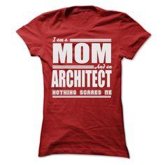 I AM A MOM AND AN ARCHITECT SHIRTS T Shirt, Hoodie, Sweatshirt