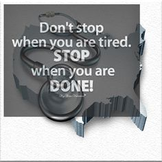 Don't stop when you are tired. Stop when you are done! #motivation #premed #futuredoctor #MCAT