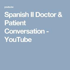 Spanish II Doctor & Patient Conversation - YouTube