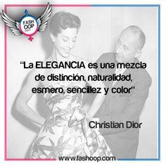 """""""La ELEGANCIA es una mezcla de distincion, naturalidad, esmero, sencillez y color""""   -Christian Dior-  #OopYourself"""