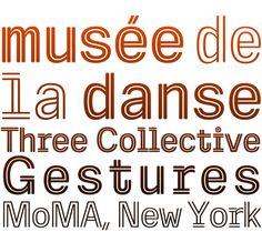 Musée de la danse: Three Collective Gestures, MoMA (NY)
