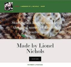 We have some great news from Nichols Buttons. Their new website is up and running. Thought you would like to window shop or maybe make a purchase.