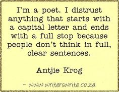 Quotable - Antjie Krog - Writers Write really like this Cool Writing, Writing Poetry, Writing Advice, Creative Writing, Writer Quotes, Quotes Quotes, Writing Images, Writing Courses, Poems Beautiful