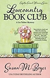 Lowcountry Book Club: A Liz Talbot Mystery  By Susan M. Boyer  Well here we are back on Stella Maris. Susan M. Boyer takes us back for a fun trip to the South Carolina coast.  We have to say we love the Liz Talbot mysteries. They are very entertaining and they help us to enjoy what would otherwise be a same-ol same-ol life.  Life on Stella Maris is never same-ol same-ol. Take in a crime which may or may not be a murder add in a cast of characters who all have some type of secret to hide stir…