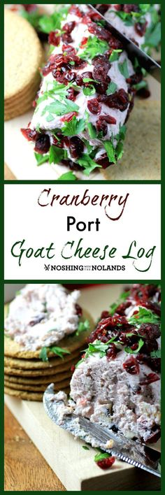 Cranberry Port Goat Cheese Log by Noshing With The Nolands is an exquisite tasting appetizer your guests will delight in this holiday season.
