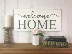 """Welcome home sign 