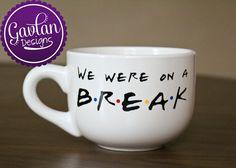 FRIENDS TV Show inspired - We were on a BREAK - Ross and Rachel - Coffee Tea 16 oz Mug by GavlanDesigns on Etsy