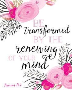 Be Transformed By the Renewing of Your Mind Print by MadKittyMedia