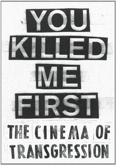 You Killed Me First: The Cinema of Transgression by Carlo McCormick, http://www.amazon.com/dp/3863351576/ref=cm_sw_r_pi_dp_Gd06pb0Q90MD6