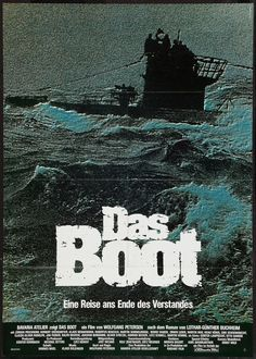 Movie 71. Das Boot (1981) - One of the most intense movies I've ever seen. Amazing!