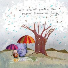 We are all a part of the natural scheme of things. ~ Buddha Doodles