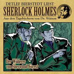 Der Wilderer von Sherwood Forest (Sherlock Holmes : Aus den Tagebüchern von Dr. Watson) by Sherlock Holmes