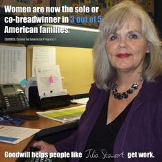 Women head nearly 15 million households nationwide – and 29 percent of women live below the poverty line. Through the Beyond Jobs program, Goodwill and Walmart will transform the lives of thousands of women like Julie Stewart.    Read more at http://www.goodwill.org/beyondjobs/