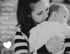 10 ways to stay sane as a stay at home mom! THIS ARTICLE IS AMAZING! For any sahm it's a must read