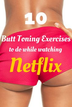 10 Butt Toning Exercises You Can Do While Watching Netflix