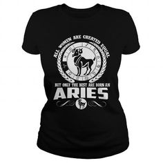 I Love  ALL WOMEN ARE BORN AN aries Shirts & Tees