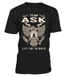 Team ASK Lifetime Member Last Name T-Shirt #TeamAsk