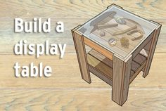 Build a Full-Sized Display Table.