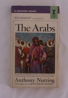 The Arabs: A Narrative History from Mohammed to the Present (A Mentor Book) by Anthony Nutting http://www.amazon.com/dp/B0007E0OC8/ref=cm_sw_r_pi_dp_hdC2tb1V4YRH7S40