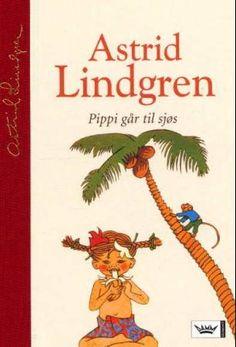 Pippi går til sjøs av Astrid Lindgren Reading, Books, Astrid Lindgren, Livros, Book, The Reader, Libri, Reading Books, Libros
