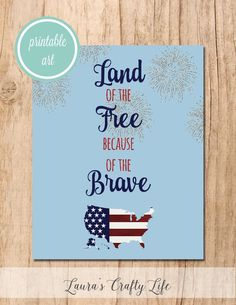Land of the Free, Because of the Brave printable art- Laura's Crafty Life