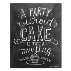 "Julia Child Quote ""A Party Without Cake Is Just A Meeting"" (Print)"