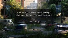 I don't mind solitude. I love talking to other people, but I do need my space.      #Love #LoveQuotes #quote #quotes