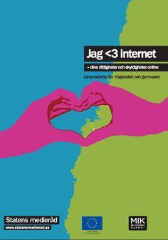Jag ♥ internet – dina rättigheter och skyldigheter online. Lärarmaterial för högstadiet och gymnasiet.