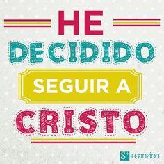 He decidido seguir a Cristo, He decidido seguir a Cristo, He decidido seguir a Cristo, No vuelvo atrás, no vuelvo atrás.