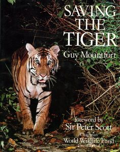 Mountfort. Saving the tiger. 1981