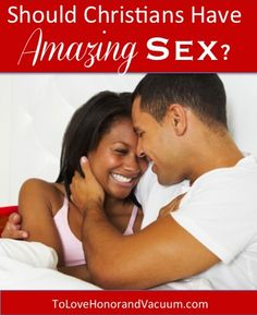 Should Christians Have Amazing Sex? #marriage (short answer: why not aim for the sky?)